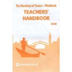 ICSE THE MERCHANT OF VENICE-WORKBOOK, TEACHERS' HANDBOOK-  2015/E (Morning Star)