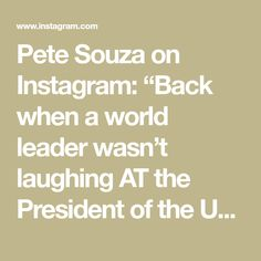 """Pete Souza on Instagram: """"Back when a world leader wasn't laughing AT the President of the United States.  😎 #Throw Shade Then Vote"""" World Leaders, Barack Obama, Laughing, Presidents, United States, Shades, The Unit, Math, Instagram"""