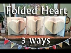 Tutorial on a Folded Book heart that can be done 3 different ways. #Book art #Folded book art #Heart Book Art