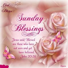 Sunday Blessings. John 20:29- God Bless.