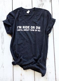 I'm Ride or Die (until about 9pm or so) Unisex Adult Tee – Saturday Morning Pancakes