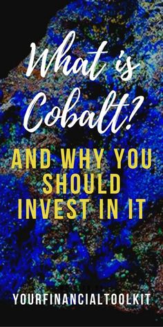 How to Invest in Cobalt? Best Stocks, ETFs and More. Make More Money, Make Money Blogging, Best Way To Invest, Creating Wealth, Mining Company, Best Stocks, Best Investments
