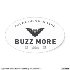 Shop Fightwns' 'Buzz More' Sticker created by FIGHTWNS. Stickers, Store, Tent, Larger, Sticker, Business, Shop, Decals