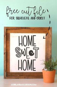 Home sweet home free cut file - A girl and a glue gun