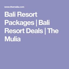 Bali Resort Packages | Bali Resort Deals | The Mulia