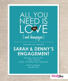 All you need is LOVE and Champagne - Customized Engagement Party Invitation - Printable Digital File on Etsy, $10.00