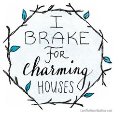 """""""I Brake for Charming Houses"""" (from the book """"Love the Home You Have"""" – The Inspired Room blog)"""