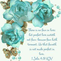 1 John 4:18 (KJV)
