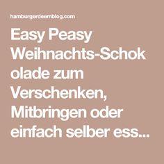 Easy Peasy Weihnachts-Schokolade zum Verschenken, Mitbringen oder einfach selber essen. | Hamburger Deern ---