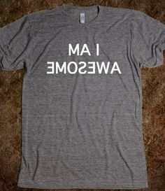 I am awesome in the mirror - This is a must-have!!
