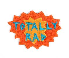 Totally Rad Decorative Embroidered Sew or Iron-on Backing Patch