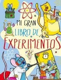 """""""Mi gran libro de experimentos"""" / [textos, Mar Benegas: Convierte un huevo en una pelota o unos fideos en verdaderos bailarines; fabrica tu propia nave espacial o tu bosque mágico de cristales; consigue que llueva o que la arena no se moje; manda mensajes en tinta invisible que solo otro científico como tú logre leer en secreto... ¡No es magia, es ciencia! ¡Atrévete a convertirte en un pequeño gran científico!"""