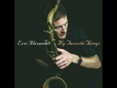 Eric Alexander Quartet - Lazy Bird ( John Coltrane ) - My Favorite Things