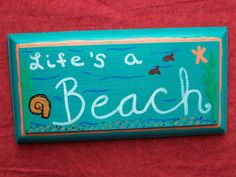 Life's a Beach Hand Painted Wooden Sign by ReprievesCorner on Etsy, $4.99