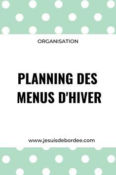 Le planning des menus d'hiver 2018/2019 - Je suis débordée Planning Menu, Batch Cooking, Meal Prep, Prepping, Food And Drink, Meals, How To Plan, Delaware, Meal Prep Menu