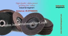 Buy Alpha power grinding disc online at lowest prices in india by best online ecommerce Industrial Megamart company. Depending on different operations used, wide collection of the best high quality online alpha power grinding disc by industrial megamart with the high class durability, sharpness, efficiency, speed, high performance, precision, and better quality in the manufacturing process and well-maintenance of cutting tools of supreme quality material.