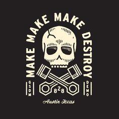 Make, make, make, destroy... the classic 'Custom Auto' mantra SkullyBloodrider.