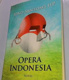 Opera Indonesia - Novel fiksi ringan yang ditulis oleh seorang anggota DPR-RI 2004-2009 ini menggambarkan carut-marut korupsi di tingkat atas pemerintahan dari masa ke masa. Walaupun katanya fiksi, namun membaca Novel Opera Indonesia ini seperti membaca sejarah perjuangan atau lebih tepatnya perjalanan politik Indonesia.