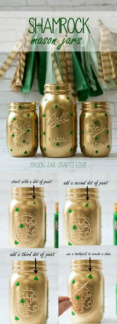 St Patrick's Day Craft Idea with Mason Jars - Shamrock Mason Jar DIY - St Patrick's Day Decor & Party Decor Ideas to DIY Shamrock mason jars craft idea for St. Gold spray painted mason jars with hand painted shamrocks in green. Spray Paint Mason Jars, Gold Mason Jars, Painted Mason Jars, Painted Bottles, Diy St Patricks Day Decor, St. Patricks Day, Saint Patricks, Mason Jar Projects, Mason Jar Crafts