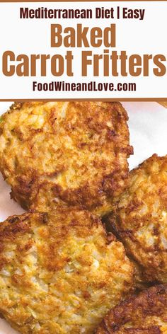 Easy and healthy recipe for vegetarian Mediterranean diet baked carrot fritters. Easy and more healthy recipe. Another great way to enjoy a favorite vegetable is with this recipe for Baked Carrot Fritters.  Read more at:  foodwineandlove.com/baked-carrot-fritters/ Copyright © foodwineandlove.com