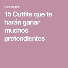 15 Outfits que te harán ganar muchos pretendientes