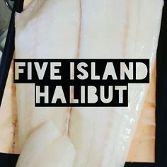 Fresh Halibut from the east coast.