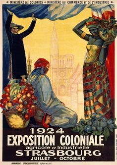 Exposition Coloniale Strasbourg - Vintage Poster Reproduction. This French poster for the colonial agricultural and industrial exhibition people in native dress with produce near the Strasbourg cathedral. Giclee Advertising Prints Posters.