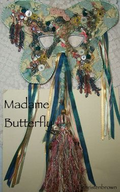 Madame Butterfly: fabric collage, beads, ribbons, shisha mirror, tassel