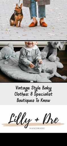 Vintage Style Baby Clothes: 8 Specialist Boutiques To Know Vintage Baby Clothes, Vintage Style Dresses, French Style, Classic Style, Baby Boy Outfits, Kids Outfits, Victorian Outfits, Pretty In Pink Dress, Baby Clothes Quilt