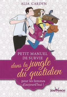 Petit manuel de survie dans la jungle du quotidien de Alia Cardyn http://www.amazon.fr/dp/2889115143/ref=cm_sw_r_pi_dp_FMdnub1FTQ873