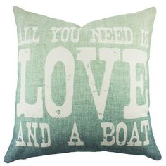 TheWatsonShop All You Need is Love and a Boat Cotton Throw Pillow