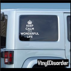 Keep Calm Its A Wonderful Life Vinyl Wall Decal or Car Sticker