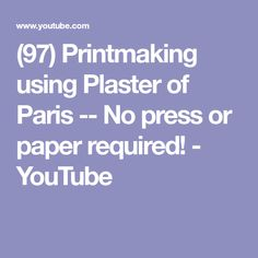 (97) Printmaking using Plaster of Paris -- No press or paper required! - YouTube