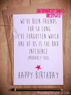 Happy Birthday Quotes : Funny birthday card birthday card friend best friend card friend birthday card card for friend funny card for friend card for bff Funny Cards For Friends, Birthday Cards For Friends, Happy Birthday Greeting Card, Birthday Gifts For Best Friend, Funny Birthday Cards, Card Birthday, Funny Friend Gifts, Diy Cards For Best Friend, Best Friend Christmas Presents