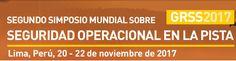 Segundo Simposio Global de Seguridad Operacional en Pistas - Lima, Perú