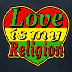 Love is my Religion!- Love is my Religion! Rastafarian Beliefs, Rastafarian Culture, Rastafari Quotes, Jah Rastafari, Reggae Style, Reggae Music, Rasta Wedding, Rasta Art, Rasta Lion