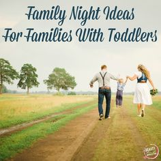 Top 10 ideas for family time with toddlers - Beauty Through Imperfection
