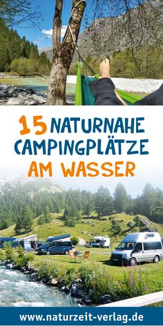 Five near-natural campsites on the river - hiking with children-Fünf naturnahe Campingplätze am Fluss – wandern mit kindern Standing by the water with a tent or camper is the dream of many campers. Camping Ideas, Camping Snacks, Camping Glamping, Camping Site, Camping Am Meer, Europa Tour, Europe Destinations, Camping Survival, Camping Outfits
