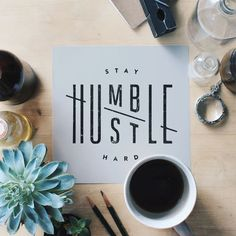 "The Pinterest 100: Art & Design. Hand-lettering and calligraphy gallery featuring ""Stay humble & Hustle hard"" by Jennet Liaw."
