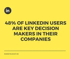 48% of LinkedIn users are key decision makers in their companies. Find out How to promote your company on LinkedIn! https://marketologist.ro/how-to-promote-your-company-on-linkedin/
