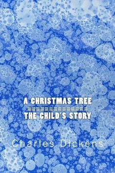 A Christmas Tree / The Child's Story: Two Stories In One (A Tale of Two Stories) (Volume Charles Dickens Books, Second Story, Classic Books, Stories For Kids, Great Books, The Fosters, Merry Christmas, Author, Amazon