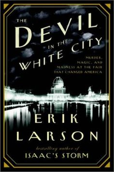 The Devil in the White City - In a thrilling narrative showcasing his gifts as storyteller and researcher, Erik Larson recounts the spellbinding tale of the 1893 World's Columbian Exposition. Description from pinterest.com. I searched for this on bing.com/images