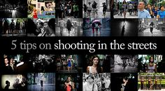 5 Tips in Shooting in the Streets by Danny Santos II
