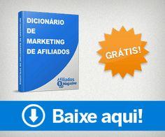 Um dicionário Gratuito que ensina como trabalhar na internet com Marketing de Afiliados.