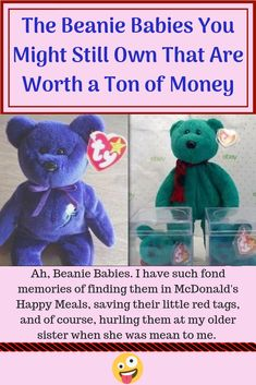 0f2e5ef500c The Beanie Babies You Might Still Own That Are Worth a Ton of Money Just  Amazing