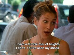 When she exaggerated the height of her shoes: | The 21 Most Melodramatic Things Carrie Bradshaw EverSaid