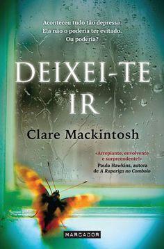 Sinfonia dos Livros: Opinião | Deixei-te Ir | Clare Mackintosh