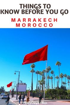 Things To Know Before You Go - Marrakech, Morocco - HollyDayz Travel