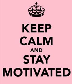 Stay Motivated ♥