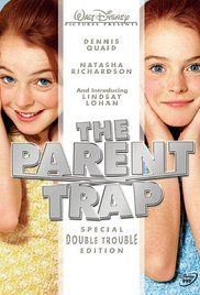 The Parent Trap- I remember watching this movie as a little kid, especially the ear piercing scene